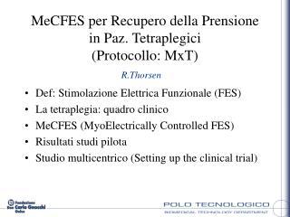 MeCFES per Recupero della Prensione in Paz. Tetraplegici  (Protocollo: MxT)