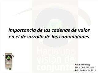 Importancia  de las cadenas de valor en el desarrollo de las comunidades