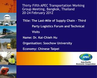 Title: The Last-Mile of Supply Chain – Third Party Logistics Forum and Technical Visits