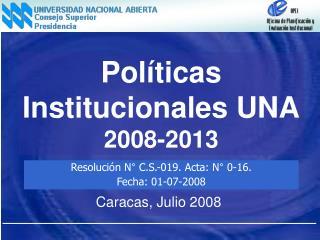 Políticas Institucionales UNA 2008-2013