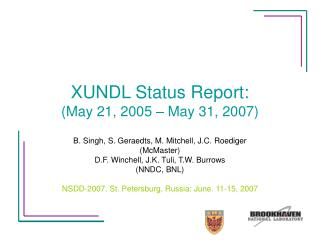 XUNDL Status Report: (May 21, 2005 – May 31, 2007)