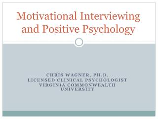 Motivational Interviewing  and Positive Psychology