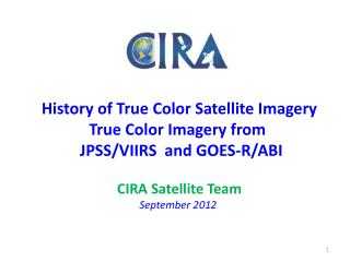 History of True Color Satellite Imagery True Color Imagery from   JPSS/VIIRS  and GOES-R/ABI