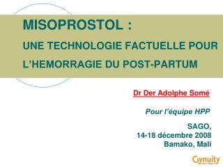 MISOPROSTOL :  UNE TECHNOLOGIE FACTUELLE POUR L'HEMORRAGIE DU POST-PARTUM