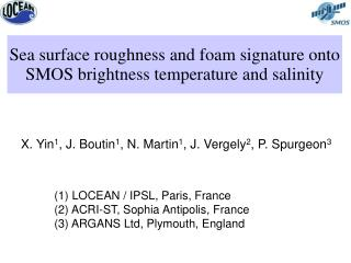 Sea surface roughness and foam signature onto SMOS brightness temperature and salinity