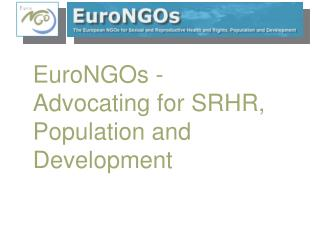 EuroNGOs - Advocating for SRHR, Population and Development