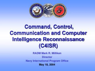Command, Control, Communication and Computer Intelligence Reconnaissance (C4ISR)