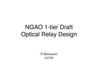 NGAO 1-tier Draft Optical Relay Design