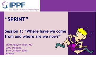 � SPRINT� Session 1: �Where have we come from and where are we now?�