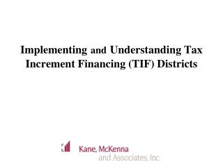 Implementing and Understanding Tax Increment Financing (TIF) Districts