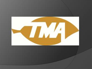 Who is TMA?