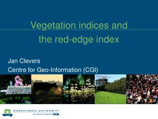 Vegetation indices and  the red-edge index