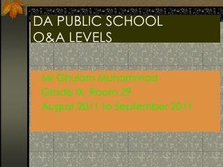 DA PUBLIC SCHOOL O&A LEVELS
