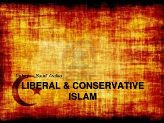 Liberal & Conservative Islam