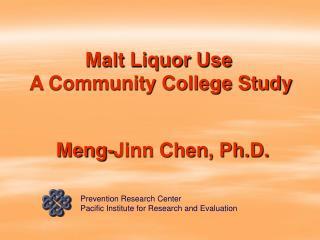 Malt Liquor Use  A Community College Study
