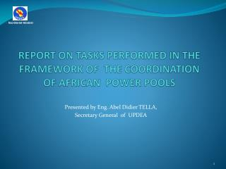 REPORT ON TASKS PERFORMED IN THE FRAMEWORK OF  THE COORDINATION OF AFRICAN  POWER POOLS