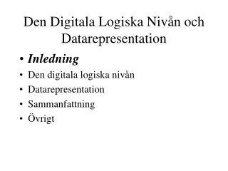 Den Digitala Logiska Nivån och Datarepresentation
