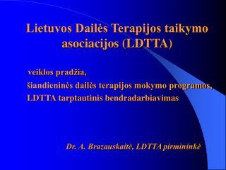 Lietuvos Dailės Terapijos taikymo asociacijos (LDTTA) veiklos pradžia,