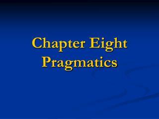 Chapter Eight Pragmatics