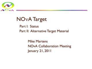 NO A Target Part I:  Status    Part II:  Alternative Target Material