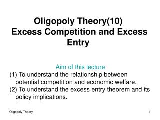 Oligopoly Theory(10) Excess  C ompetition and  E xcess  E ntry