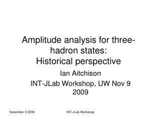 Amplitude analysis for three-hadron states: Historical perspective