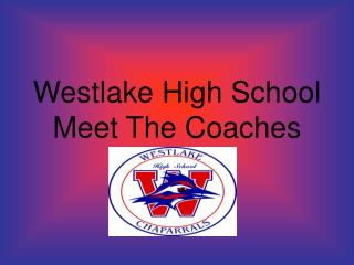 Westlake High School Meet The Coaches