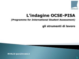 L�indagine OCSE-PISA (Programme for International Student Assessment) gli strumenti di lavoro