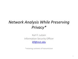 Network Analysis While Preserving Privacy*