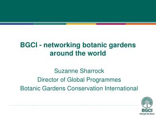 BGCI - networking botanic gardens around the world