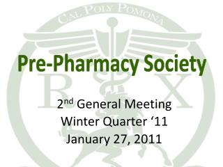 2 nd  General Meeting Winter Quarter '11 January 27, 2011