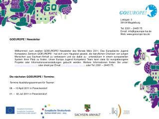 Liebigstr. 5 39104 Magdeburg Tel: 0391 – 2445175 Email: info@goeurope-lsa.de