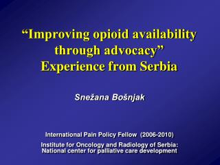 """Improving opioid availability through advocacy"" Experience from Serbia"