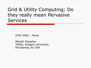Grid & Utility Computing: Do they really mean Pervasive Services