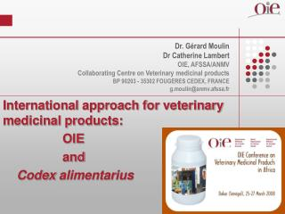 International approach for veterinary medicinal products:                   OIE