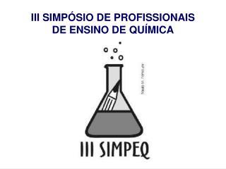 III SIMP SIO DE PROFISSIONAIS  DE ENSINO DE QU MICA