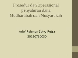 Prosedur  dan  Operasional penyaluran dana Mudharabah  dan  Musyarakah