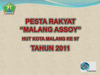 """PESTA RAKYAT """"MALANG ASSOY"""" HUT KOTA MALANG KE 97 TAHUN 2011"""