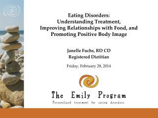 Janelle Fuchs, RD CD Registered Dietitian Friday, February 28, 2014