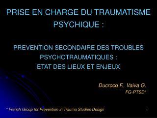 Ducrocq F., Vaiva G. FG-PTSD*