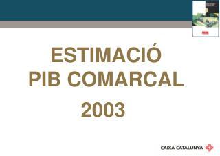 ESTIMACIÓ  PIB COMARCAL