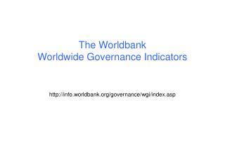 The Worldbank Worldwide Governance Indicators