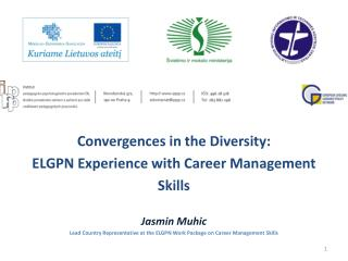Convergences in the Diversity: ELGPN Experience with Career Management Skills Jasmin Muhic