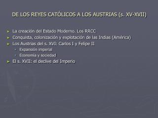 DE LOS REYES CATÓLICOS A LOS AUSTRIAS (s. XV-XVII)