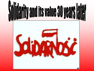 Solidarity and its value 30 years later