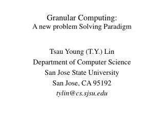 Granular Computing:  A new problem Solving Paradigm