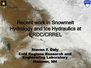 Recent work in Snowmelt Hydrology and Ice Hydraulics at ERDC/CRREL