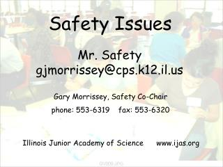 Gary Morrissey, Safety Co-Chair phone: 553-6319	fax: 553-6320