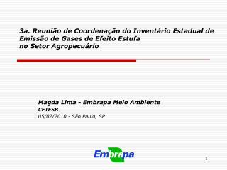 Magda Lima - Embrapa Meio Ambiente CETESB 05/02/2010 - São Paulo, SP