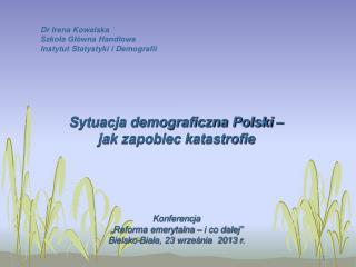 Dr Irena Kowalska Szkoła Główna Handlowa  Instytut Statystyki i Demografii